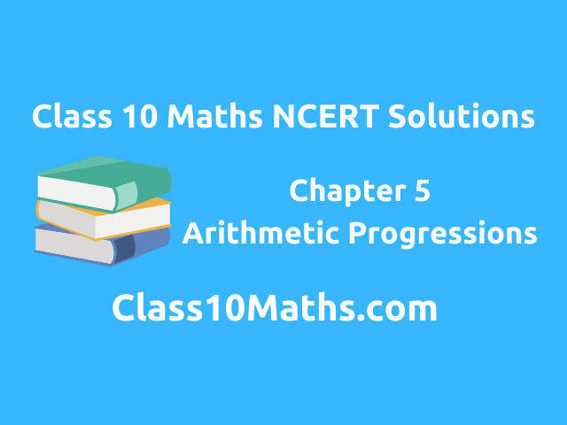 Class 10 Maths NCERT Solutions Arithmetic Progressions