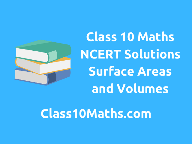 Class 10 Maths NCERT Solutions Chapter 13 Surface Areas and Volumes