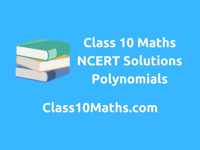 Class 10 Maths NCERT Solutions Polynomials